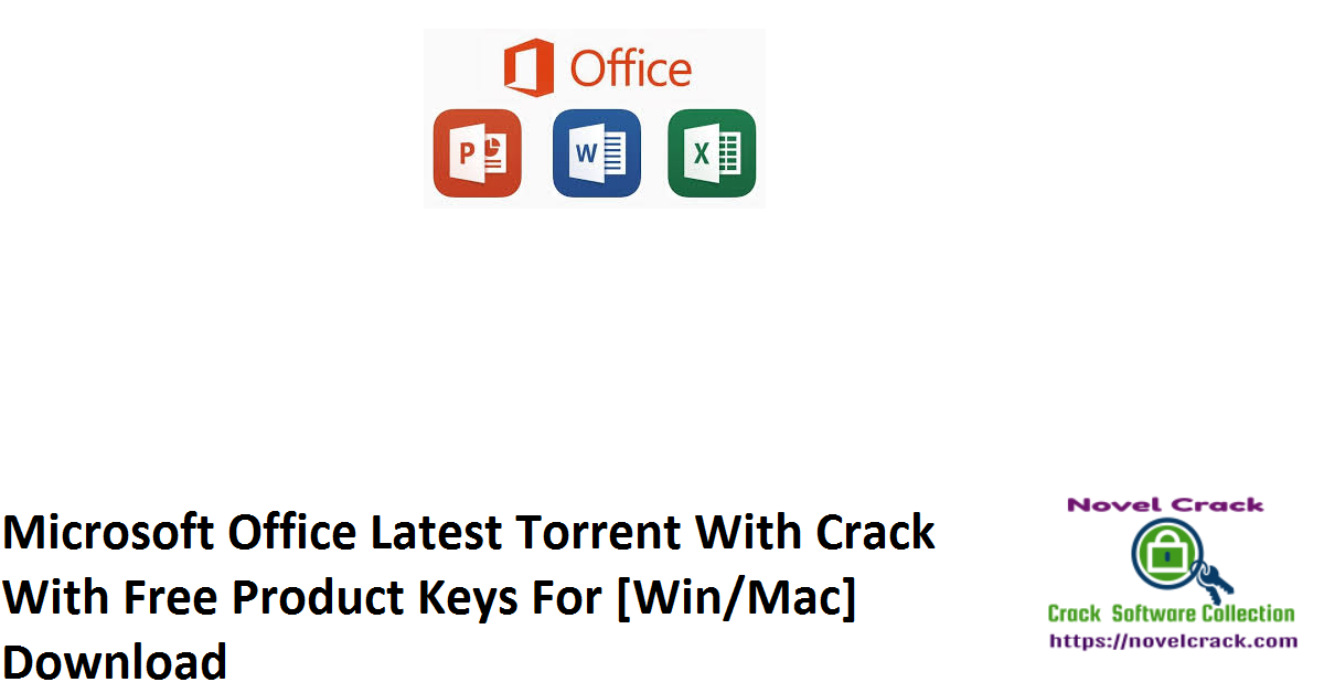 Microsoft Office Latest Torrent With Crack With Free Product Keys For [Win Mac] Download