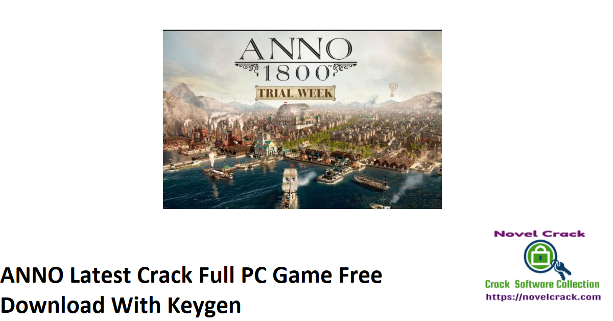 ANNO Latest Crack Full PC Game Free Download With Keygen