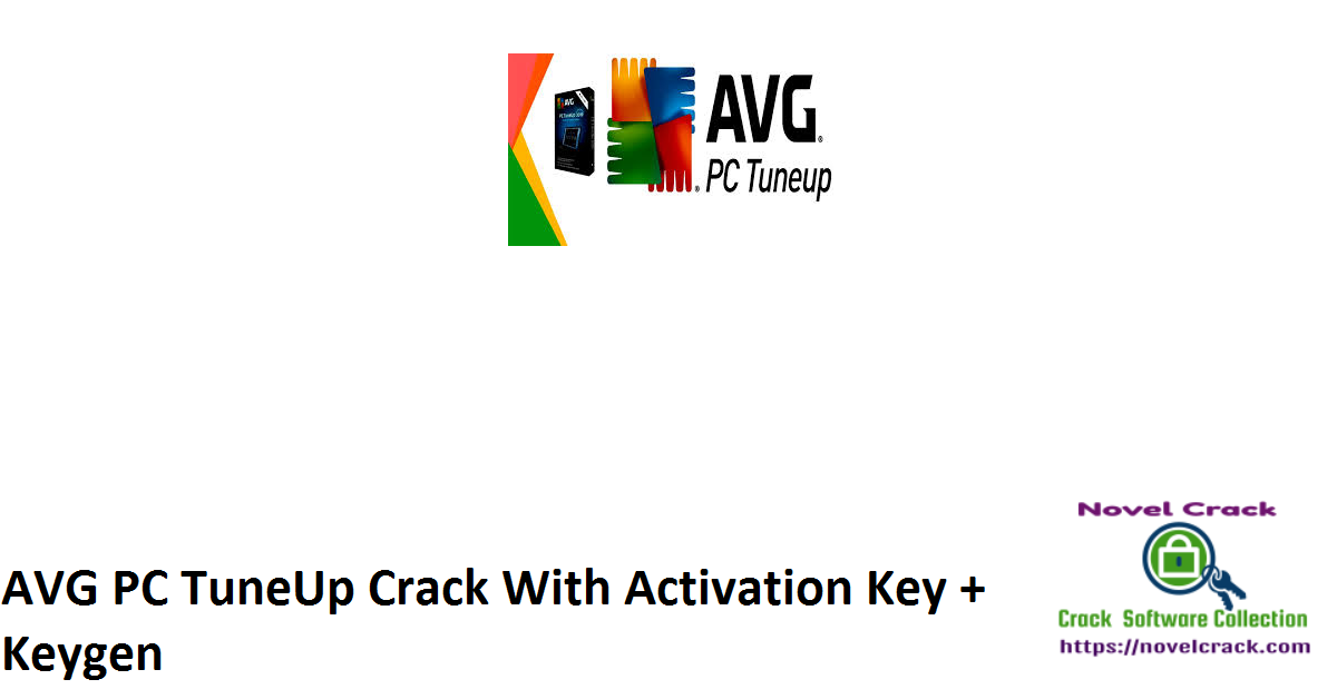 AVG PC TuneUp Crack With Activation Key + Keygen