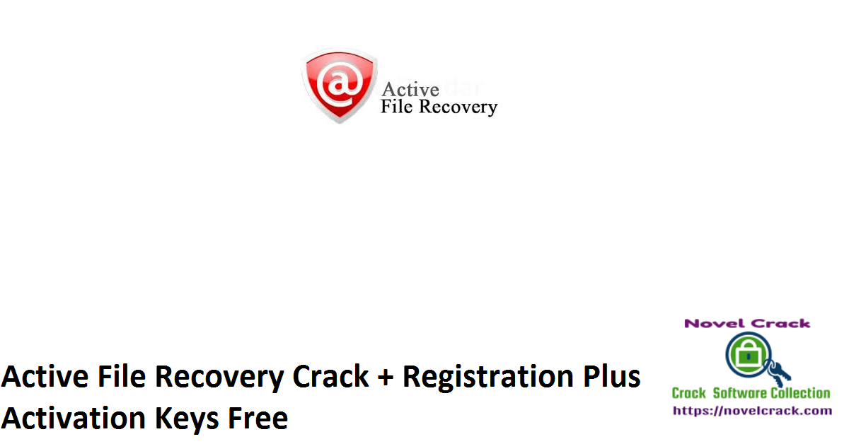 Active File Recovery Crack + Registration Plus Activation Keys Free