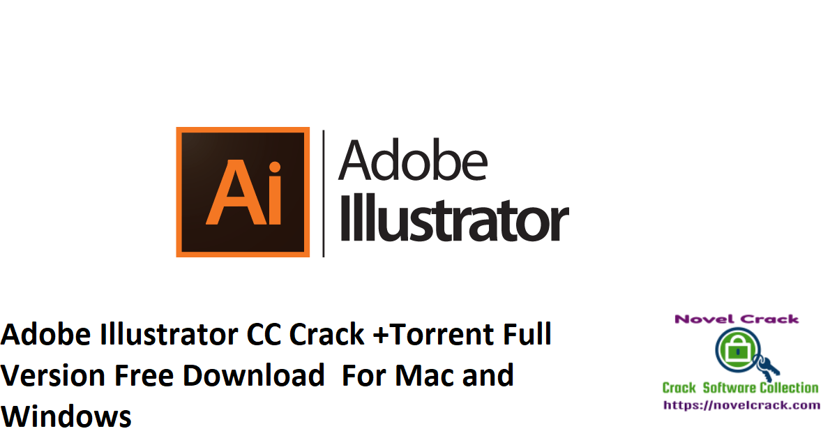 Adobe Illustrator CC Crack +Torrent Full Version Free Download  For Mac and Windows