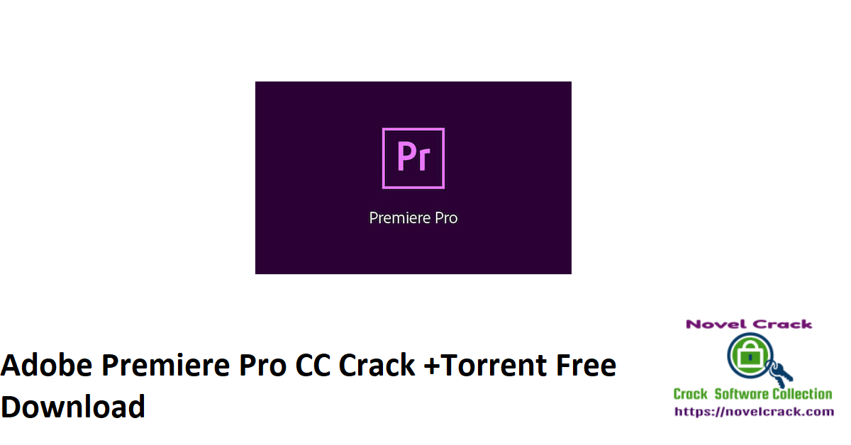 Adobe Premiere Pro CC Crack +Torrent Free Download