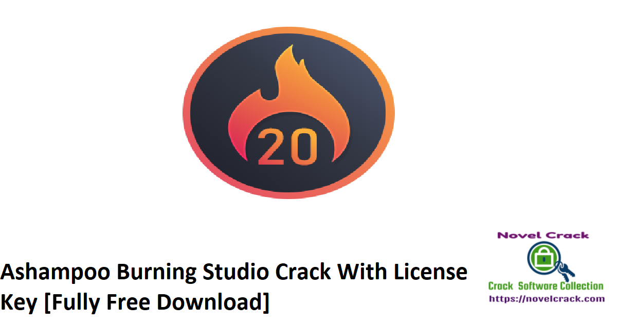 Ashampoo Burning Studio Crack With License Key [Fully Free Download]