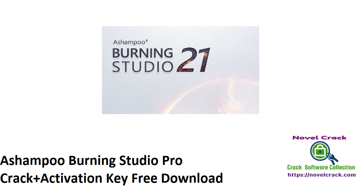 Ashampoo Burning Studio Pro Crack+Activation Key Free Download