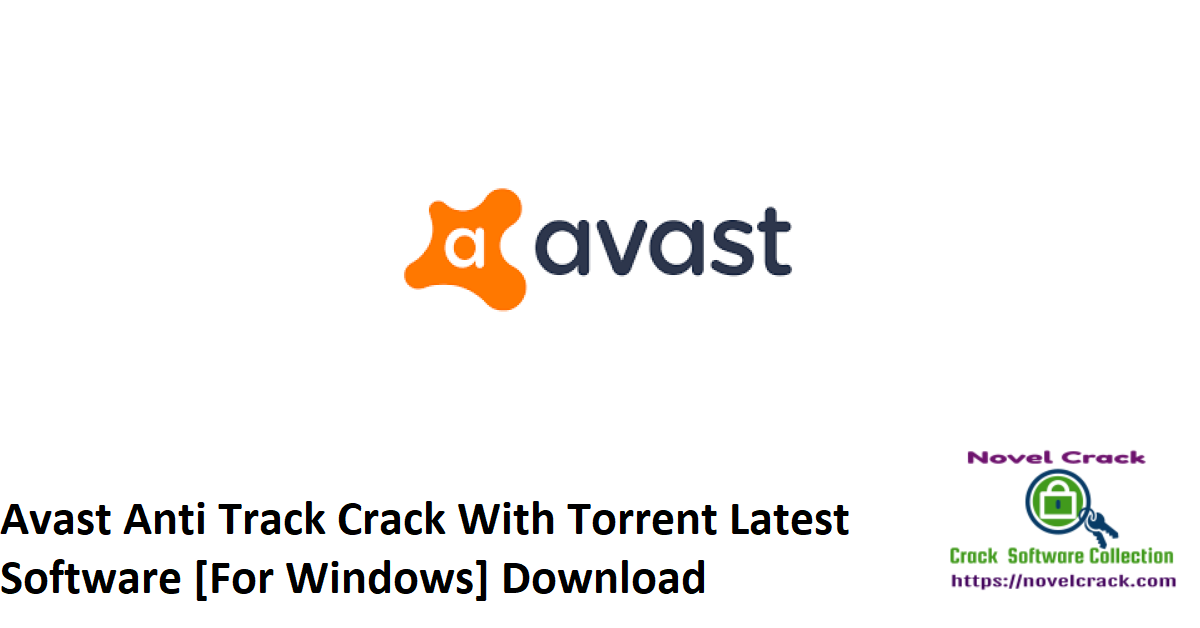 Avast Anti Track Crack With Torrent Latest Software [For Windows] Download