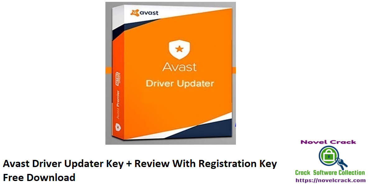 Avast Driver Updater Key + Review With Registration Key Free Download