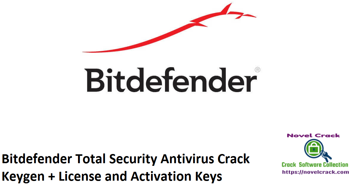Bitdefender Total Security Antivirus Crack Keygen + License and Activation Keys