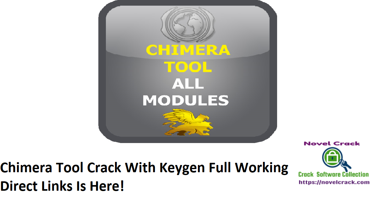 Chimera Tool Crack With Keygen Full Working Direct Links Is Here!