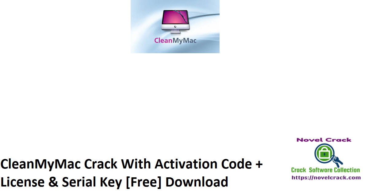 CleanMyMac Crack With Activation Code + License & Serial Key [Free] Download