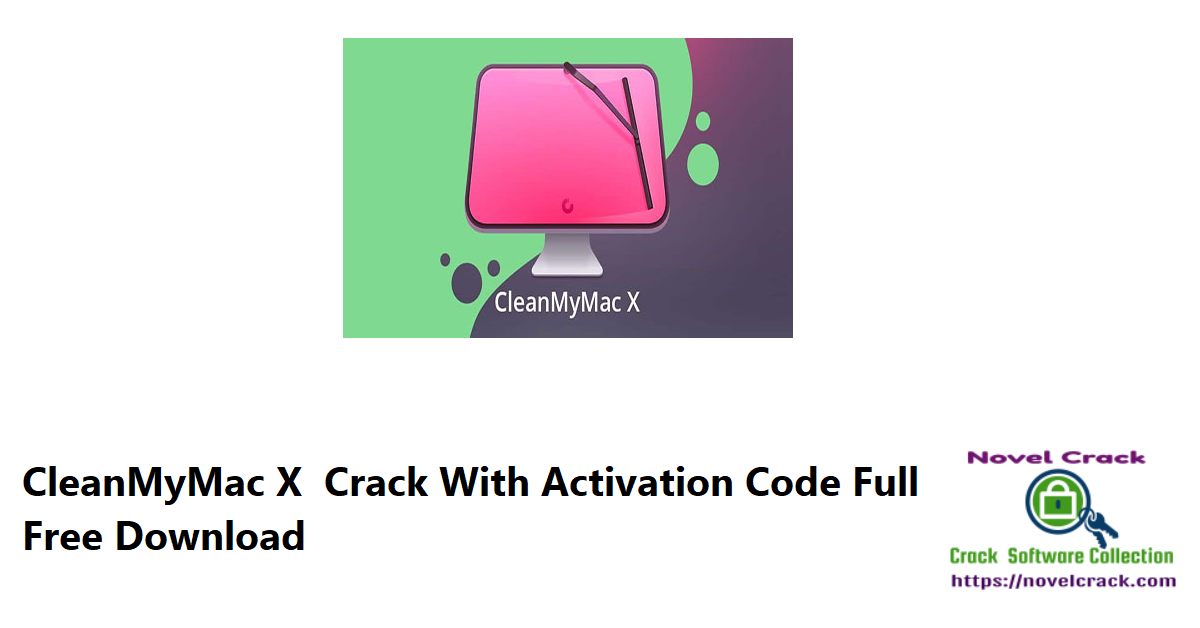 CleanMyMac X Crack With Activation Code Full Free Download
