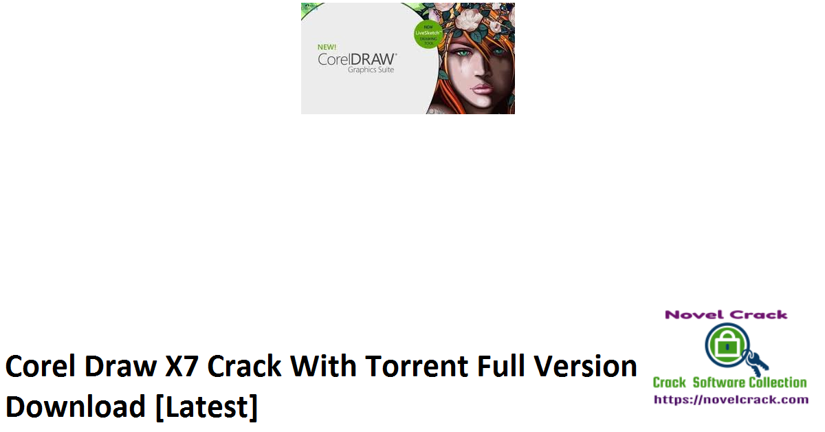 Corel Draw X7 Crack With Torrent Full Version Download [Latest]