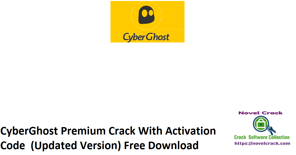 CyberGhost Premium Crack With Activation Code (Updated Version) Free Download