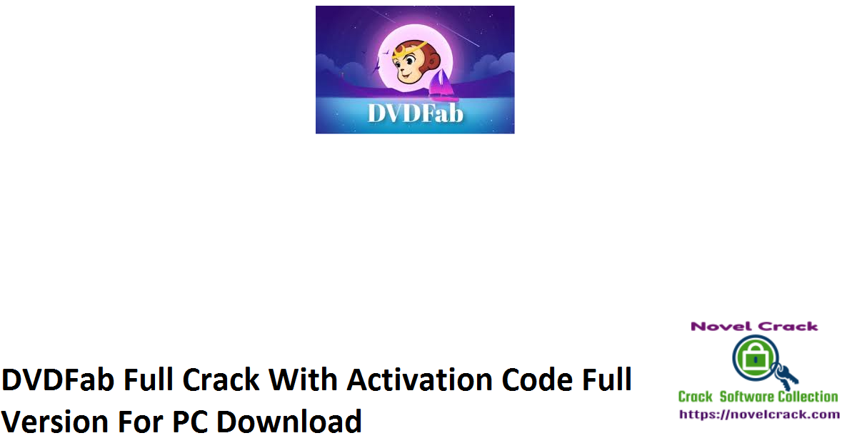 DVDFab Full Crack With Activation Code Full Version For PC Download