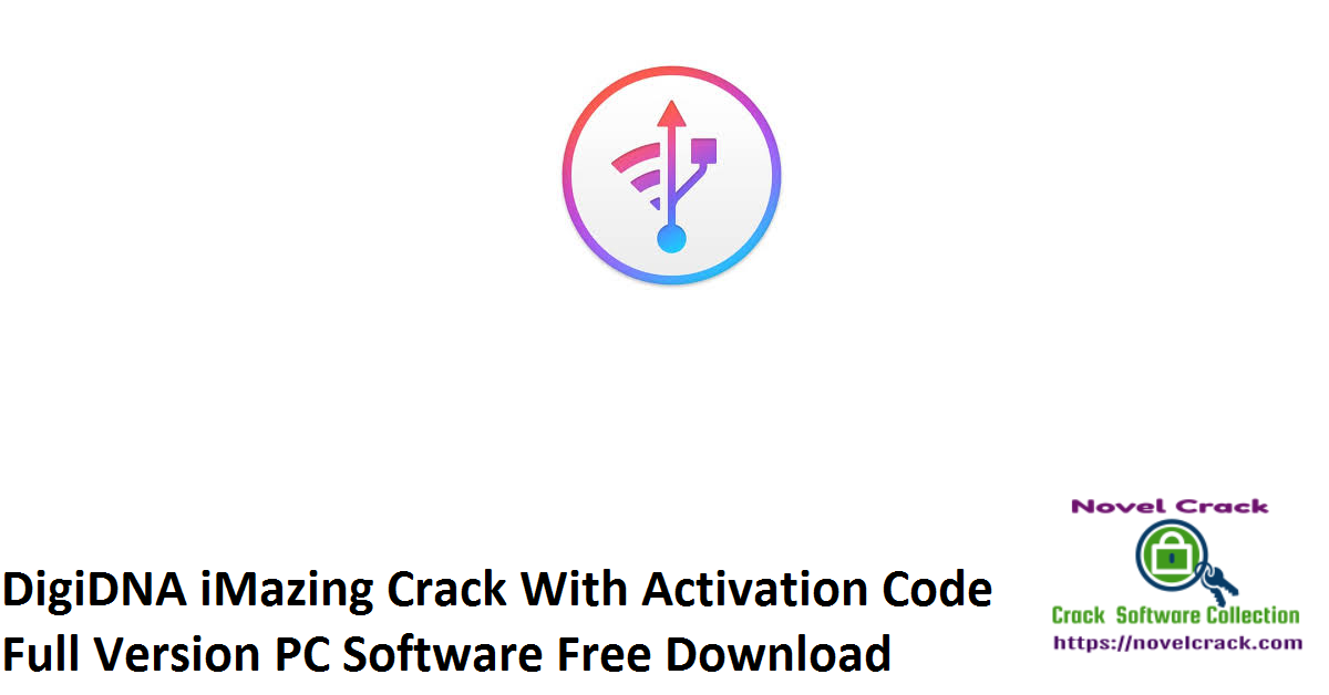 DigiDNA iMazing Crack With Activation Code Full Version PC Software Free Download