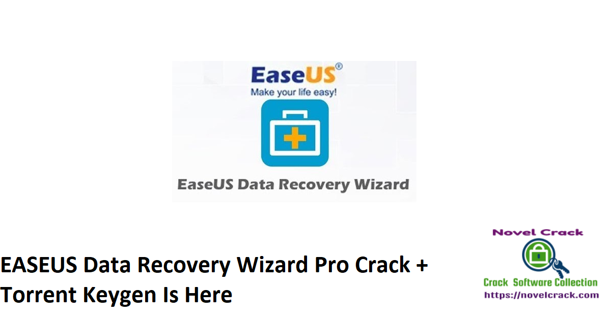 EASEUS Data Recovery Wizard Pro Crack + Torrent Keygen Is Here