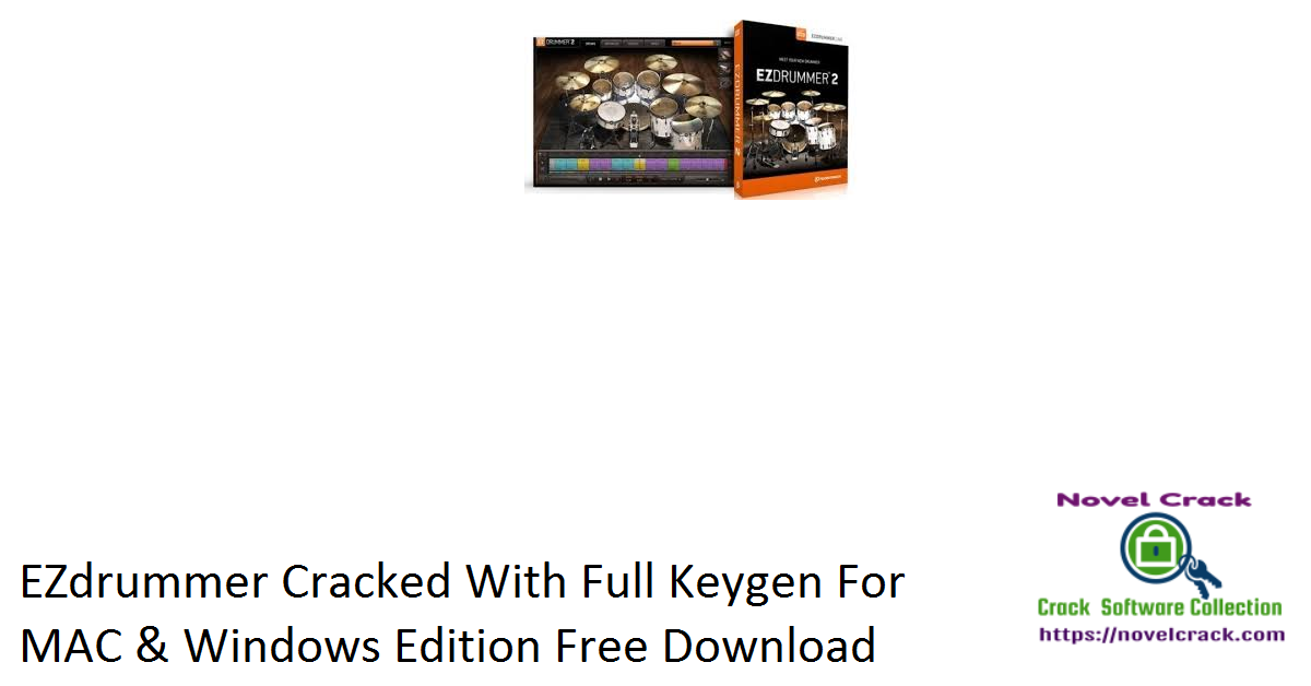 EZdrummer Cracked With Full Keygen For MAC & Windows Edition Free Download