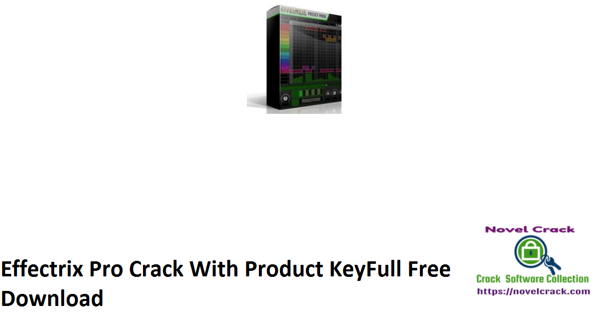 Effectrix Pro Crack With Product KeyFull Free Download