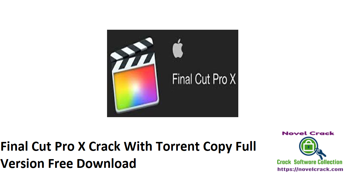Final Cut Pro X Crack With Torrent Copy Full Version Free Download