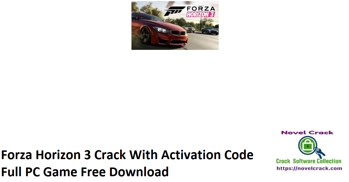 Forza Horizon 3 Crack With Activation Code Full PC Game Free Download