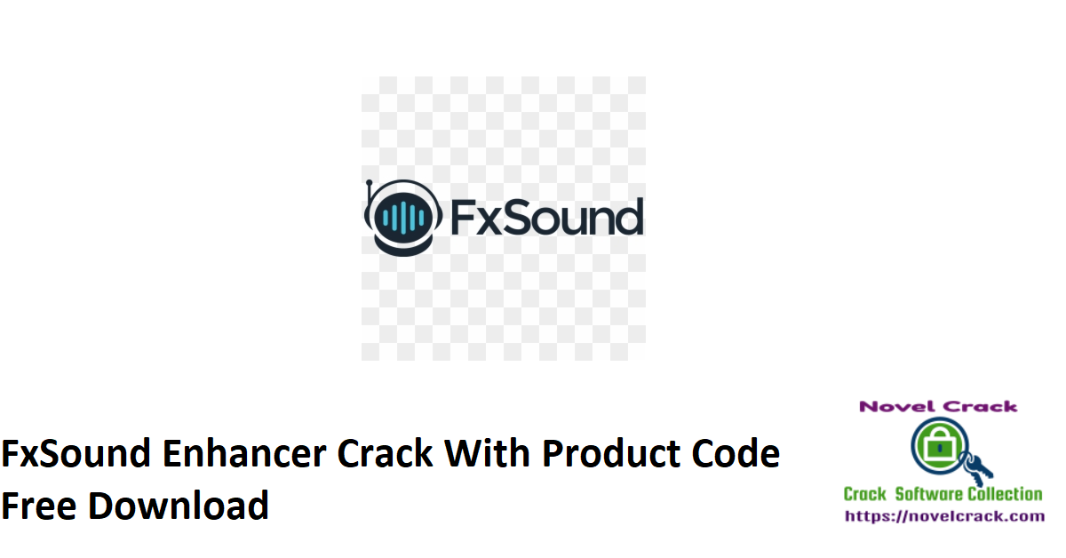FxSound Enhancer Crack With Product Code Free Download
