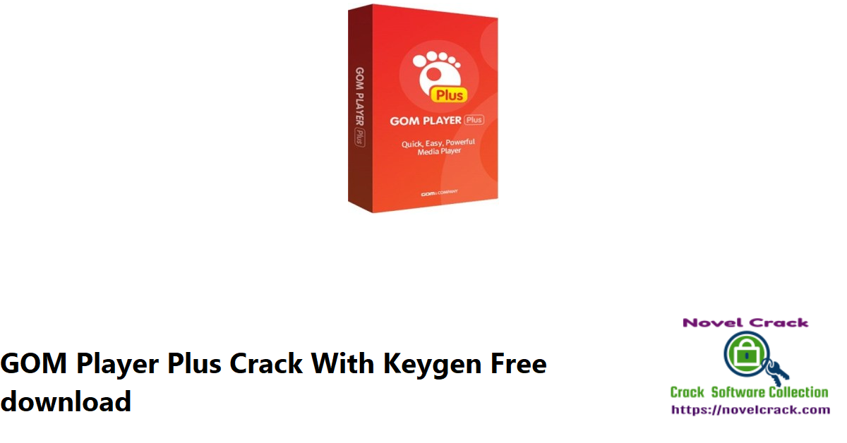 GOM Player Plus Crack With Keygen Free download