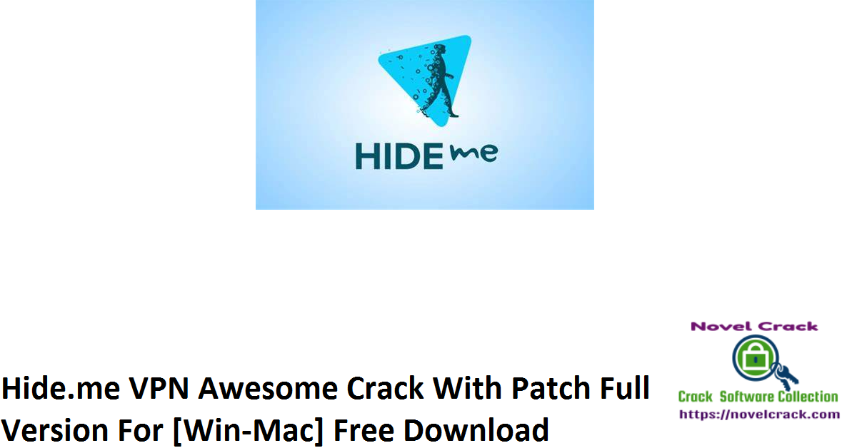 Hide.me VPN Awesome Crack With Patch Full Version For [Win-Mac] Free Download