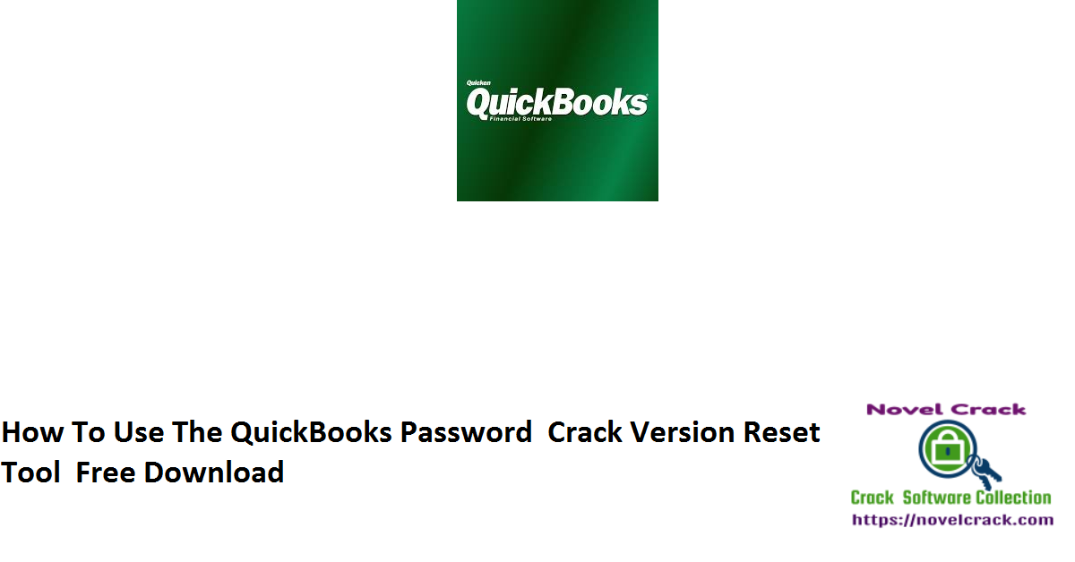 How To Use The QuickBooks Password Crack Version Reset Tool Free Download