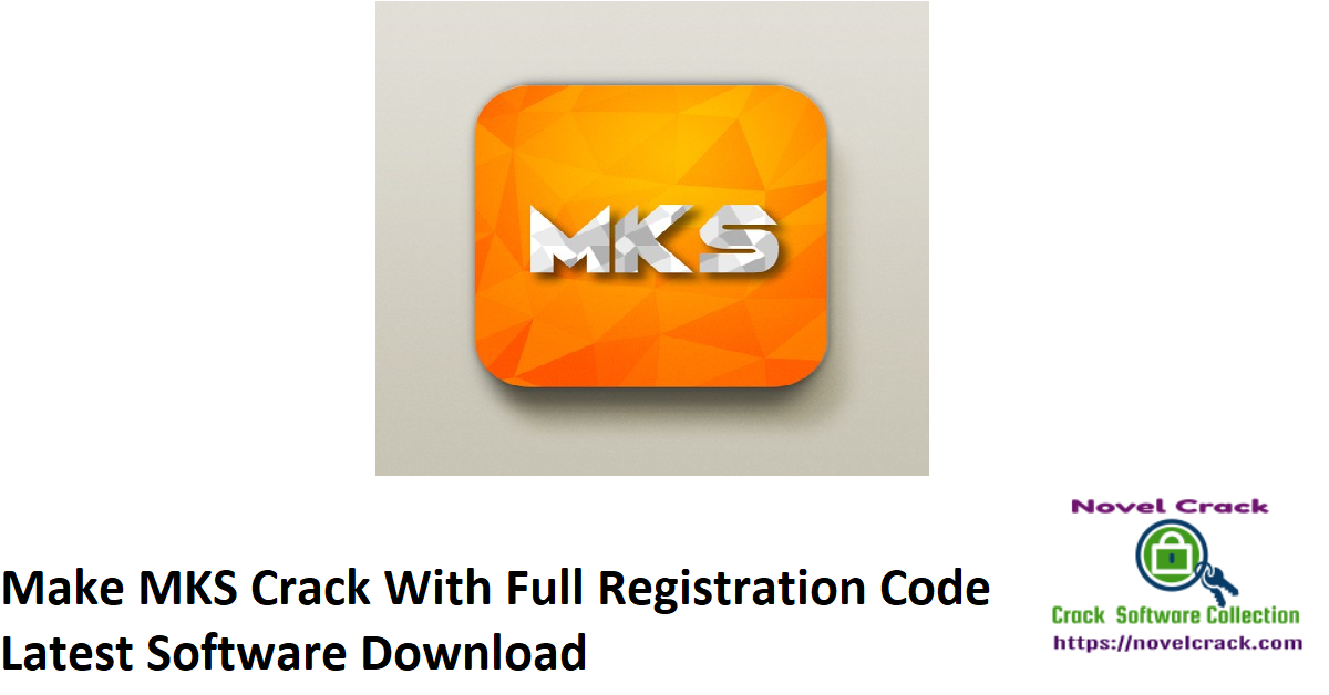 Make MKS Crack With Full Registration Code Latest Software Download