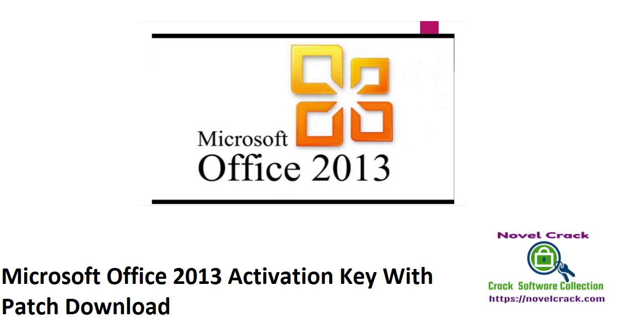 Microsoft Office 2013 Activation Key With Patch Download