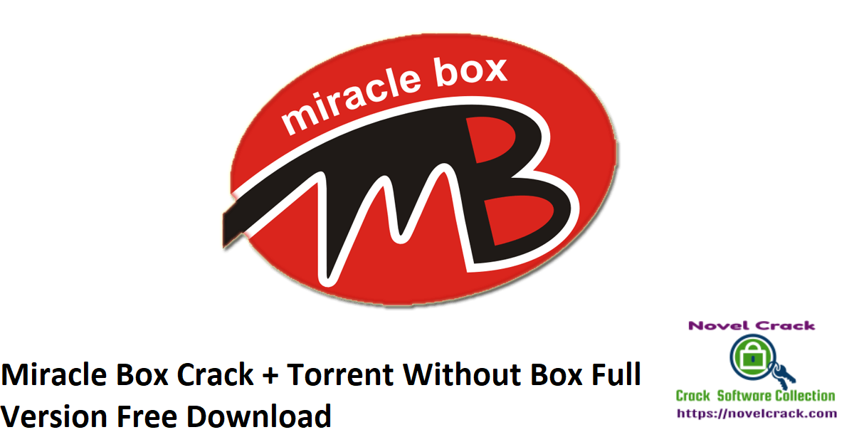Miracle Box Crack + Torrent Without Box Full Version Free Download