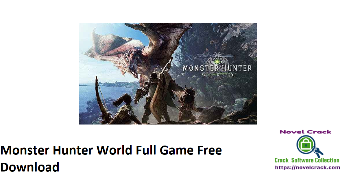 Monster Hunter World Full Game Free Download