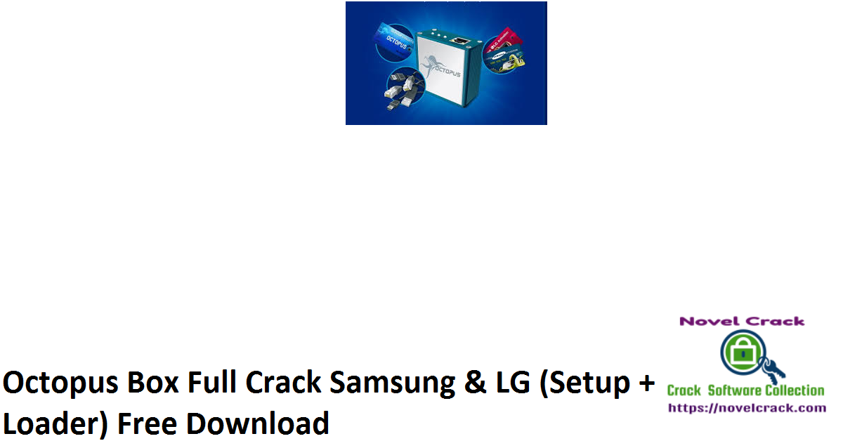 Octopus Box Full Crack Samsung & LG (Setup + Loader) Free Download