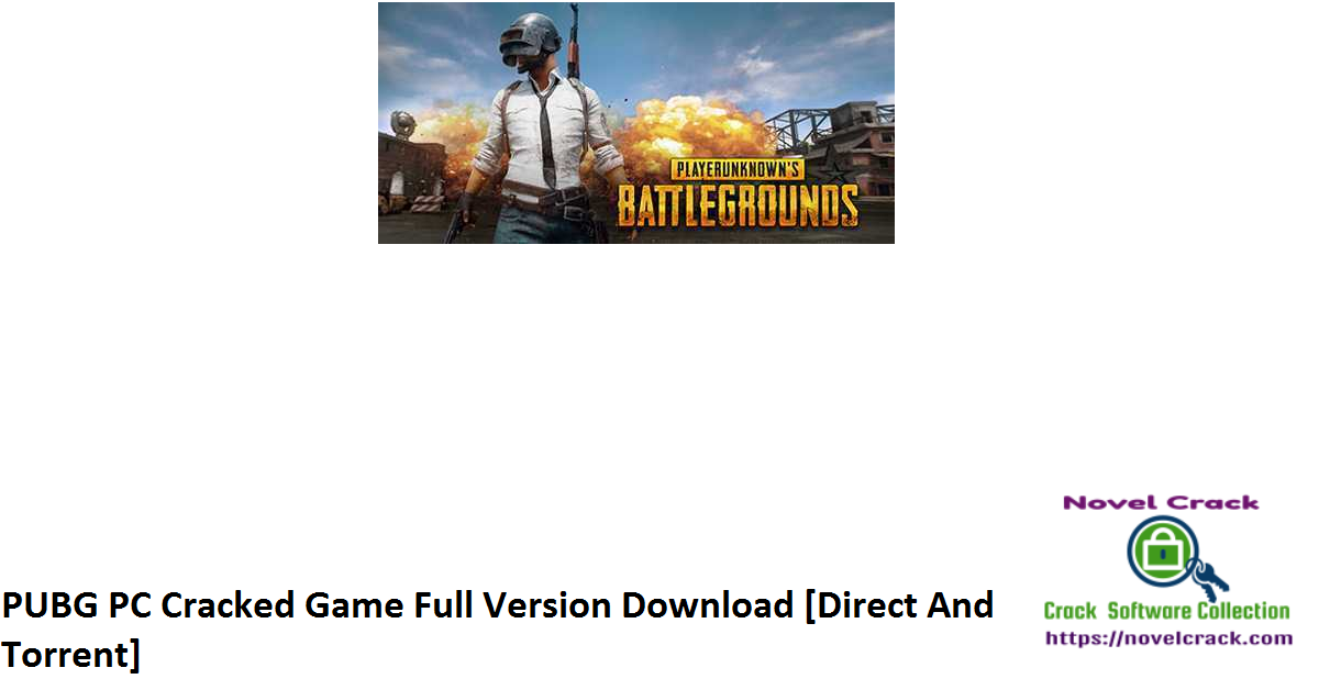 PUBG PC Cracked Game Full Version Download [Direct And Torrent]