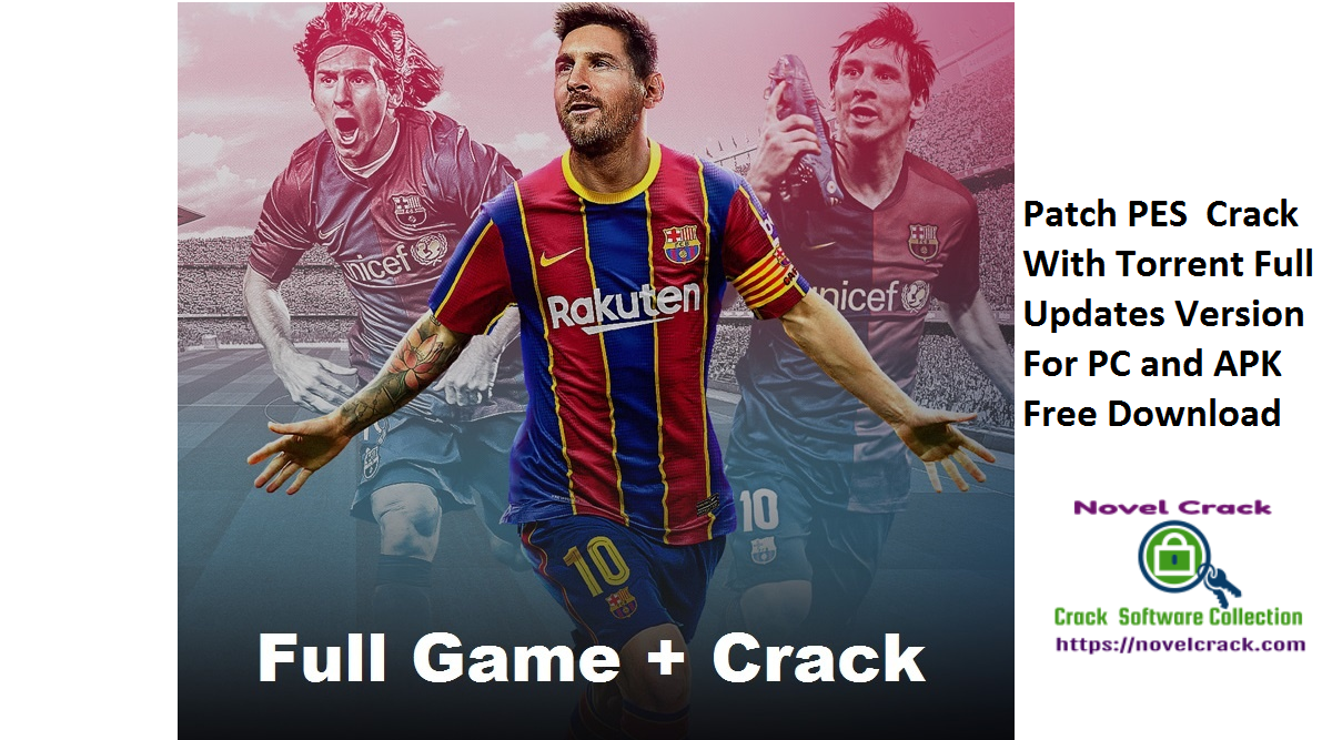 Patch PES Crack With Torrent Full Updates Version For PC and APK Free Download