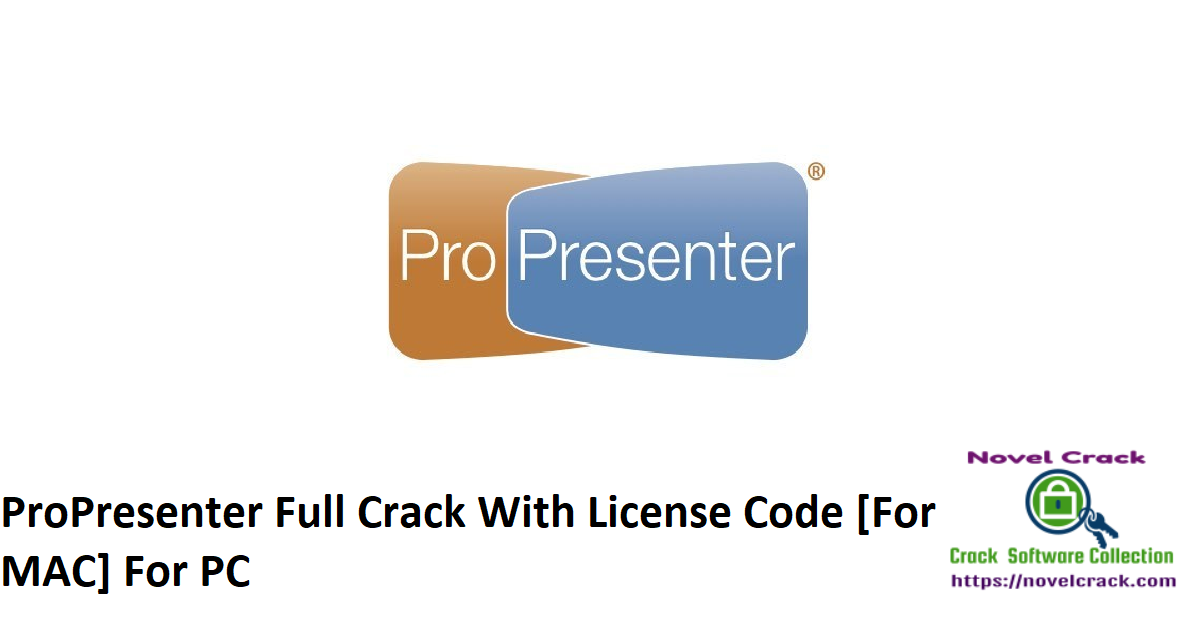 ProPresenter Full Crack With License Code [For MAC] For PC