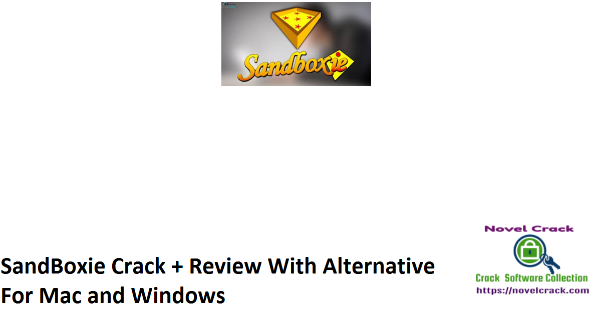 SandBoxie Crack + Review With Alternative For Mac and Windows