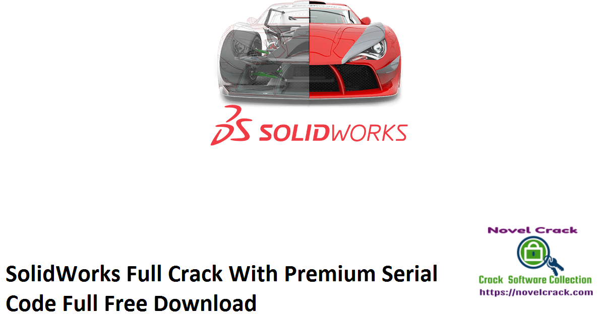 SolidWorks Full Crack With Premium Serial Code Full Free Download