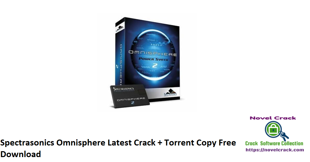 Spectrasonics Omnisphere Latest Crack + Torrent Copy Free Download