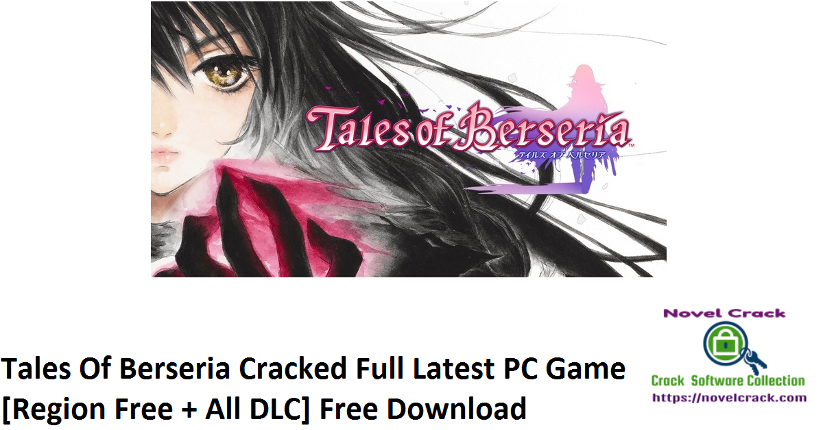 Tales Of Berseria Cracked Full Latest PC Game [Region Free + All DLC] Free Download