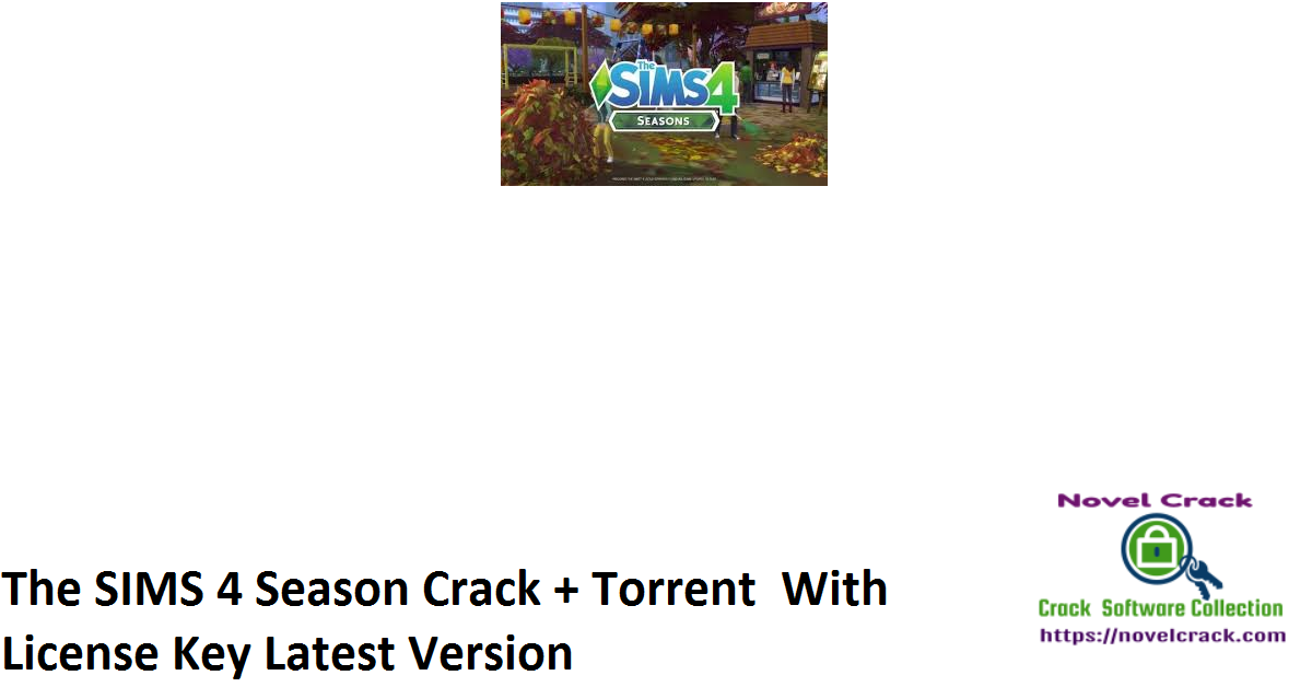 The SIMS 4 Season Crack + Torrent With License Key Latest Version