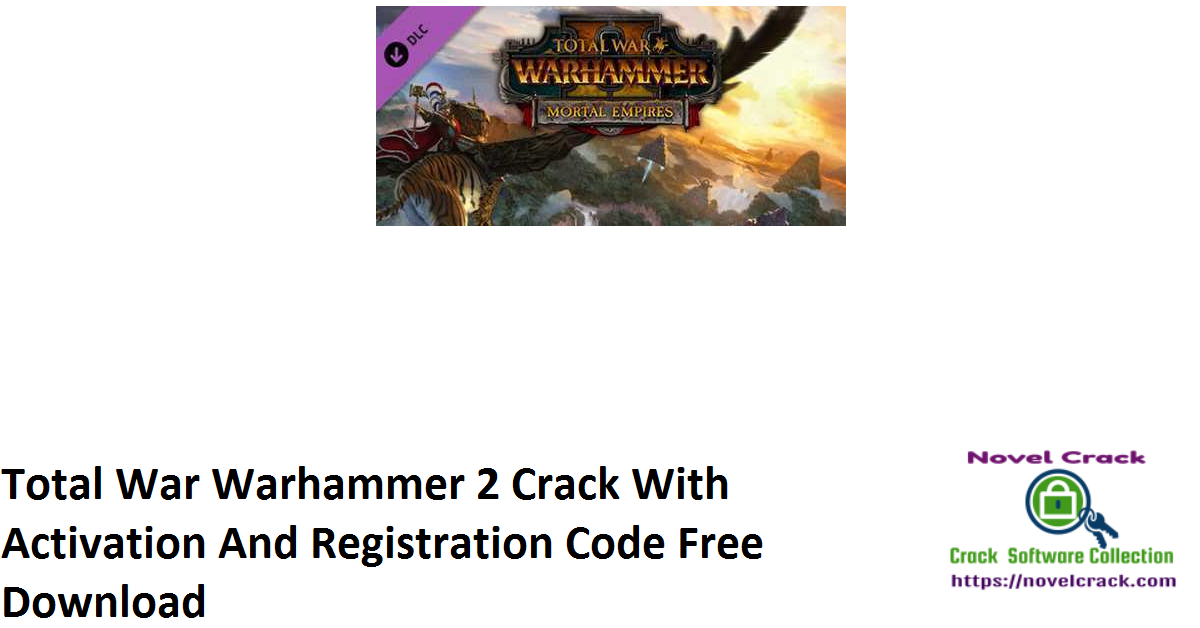 Total War Warhammer 2 Crack With Activation And Registration Code Free Download