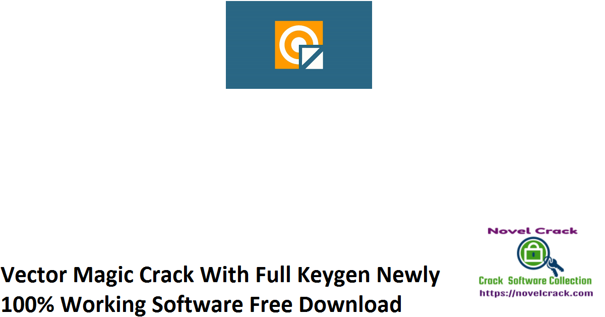 Vector Magic Crack With Full Keygen Newly 100% Working Software Free Download