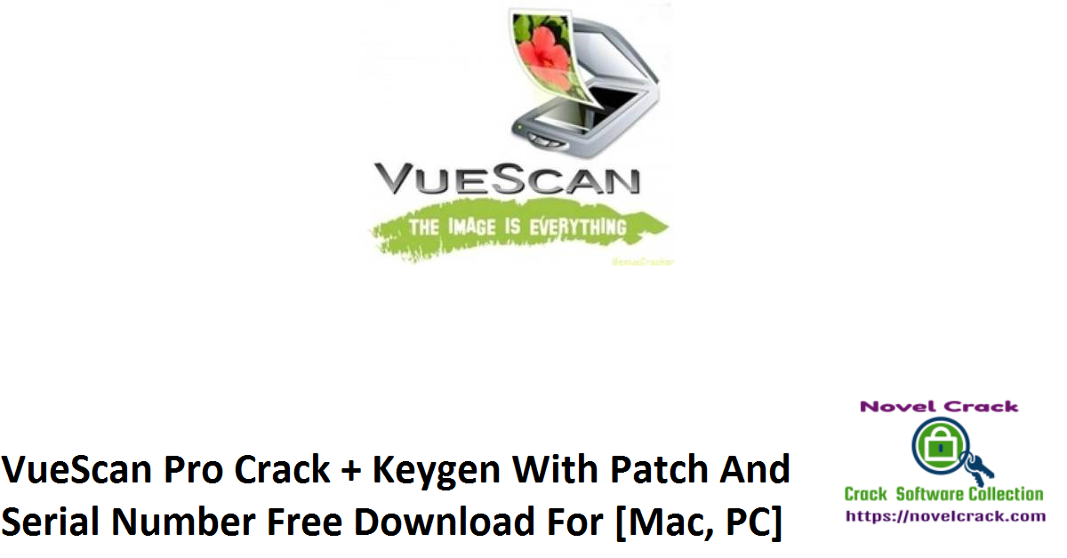 VueScan Pro Crack + Keygen With Patch And Serial Number Free Download For [Mac, PC]