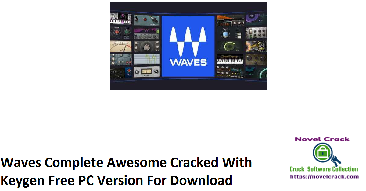 Waves Complete Awesome Cracked With Keygen Free PC Version For Download