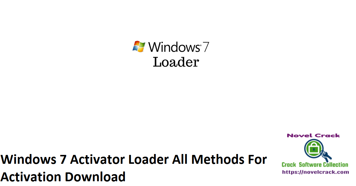 Windows 7 Activator Loader All Methods For Activation Download