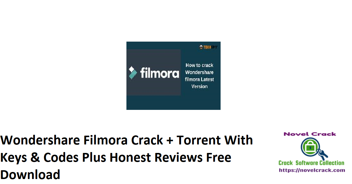 Wondershare Filmora Crack + Torrent With Keys & Codes Plus Honest Reviews Free Download