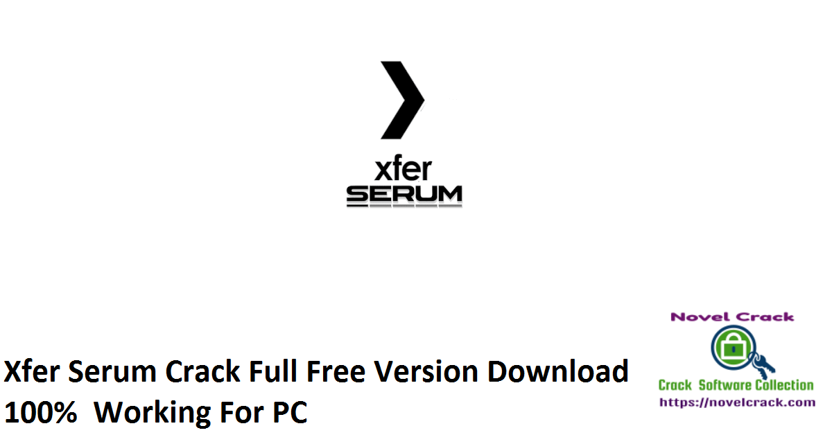 Xfer Serum Crack Full Free Version Download 100% Working For PC